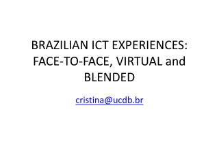 BRAZILIAN ICT EXPERIENCES: FACE-TO-FACE, VIRTUAL  and  BLENDED