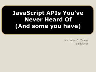 JavaScript APIs You've Never Heard Of (And some you have)
