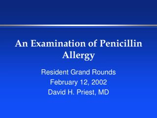 An Examination of Penicillin Allergy