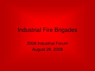 Industrial Fire Brigades