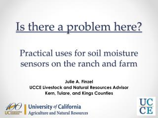 Is there a problem here? Practical uses for soil moisture sensors on the ranch and farm
