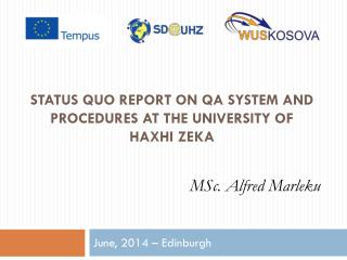 STATUS QUO REPORT ON QA SYSTEM AND PROCEDURES AT THE UNIVERSITY OF HAXHI ZEKA