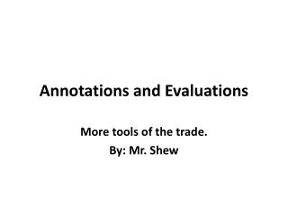 Annotations and Evaluations