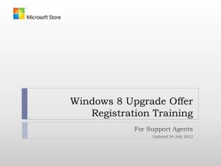 Windows 8 Upgrade Offer Registration Training