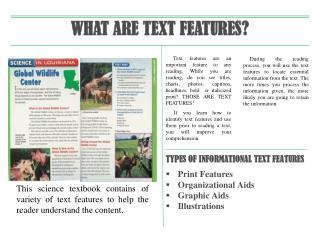 TYPES OF INFORMATIONAL TEXT FEATURES Print Features Organizational Aids Graphic Aids Illustrations