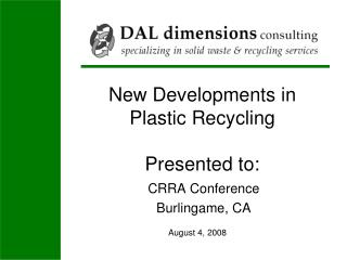 New Developments in    Plastic Recycling Presented to: