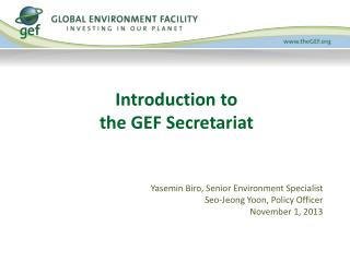 Introduction to  the GEF Secretariat