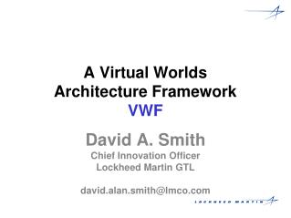 A Virtual Worlds  Architecture Framework VWF