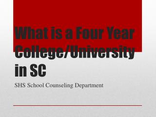What is a Four Year College/University in SC