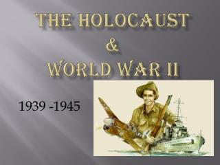 The  Holocaust & World War II
