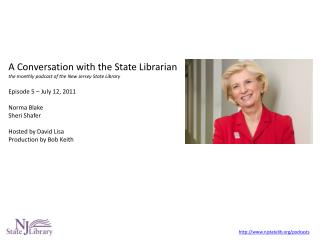 A Conversation with the State Librarian the monthly podcast of the New Jersey State Library