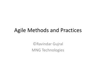 Agile Methods and Practices