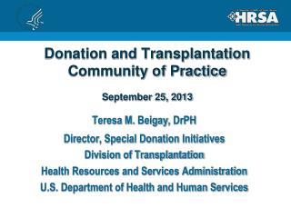 Donation and Transplantation Community of Practice September 25, 2013