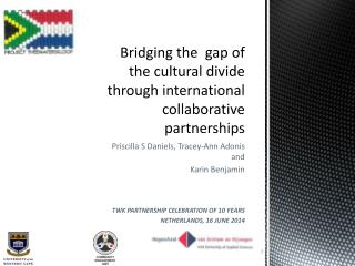 Bridging the  gap of the cultural divide through international collaborative partnerships