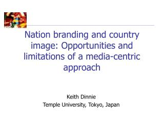 Nation branding and country image: Opportunities and limitations of a media-centric approach