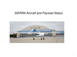 SIERRA Aircraft and Payload Status