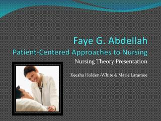 Faye G. Abdellah Patient-Centered  A pproaches to Nursing