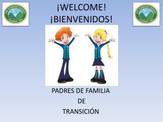 ¡WELCOME! ¡BIENVENIDOS!