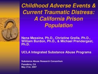Childhood Adverse Events & Current Traumatic Distress: A California Prison Population