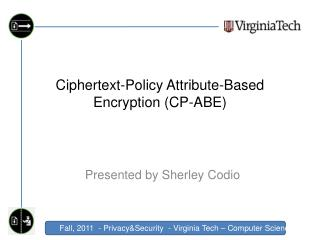 Ciphertext-Policy  Attribute-Based  Encryption (CP-ABE)