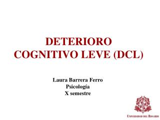 DETERIORO COGNITIVO LEVE (DCL)