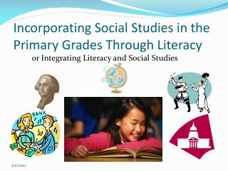 Incorporating Social Studies in the Primary Grades Through Literacy