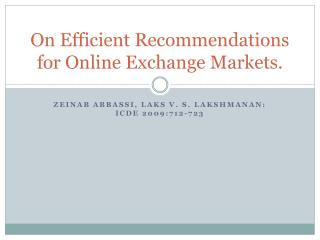On Efficient Recommendations for Online Exchange Markets.