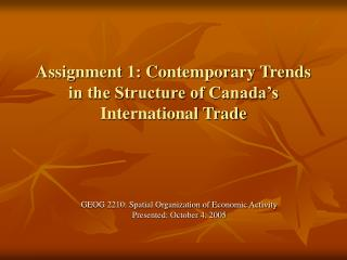Assignment 1: Contemporary Trends in the Structure of Canada's International Trade