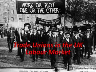 Trade Unions in the UK Labour Market