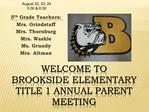 WelcomE to  Brookside Elementary Title 1 Annual Parent Meeting