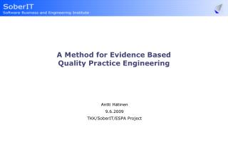 A Method for Evidence Based  Quality Practice Engineering