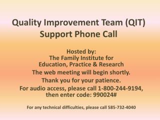 Quality Improvement Team (QIT) Support Phone Call