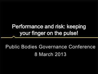 Public Bodies Governance Conference 8 March  2013