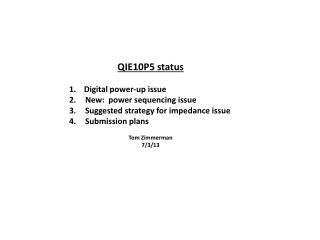 QIE10P5 status 1.    Digital power-up issue New:  power sequencing issue