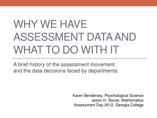 Why We Have Assessment Data and What to Do With It