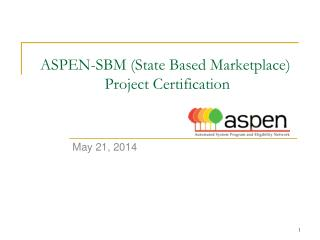 ASPEN-SBM (State Based Marketplace)  Project Certification