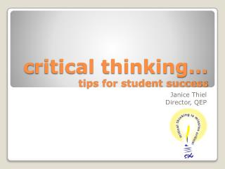 c ritical thinking… tips for student success