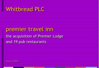 premier travel inn  the acquisition of Premier Lodge  and 19 pub restaurants
