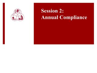 Session 2:  Annual Compliance