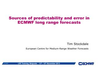 Sources of predictability and error in ECMWF long range forecasts
