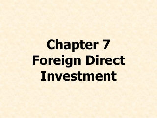 Chapter 7 Foreign Direct Investment