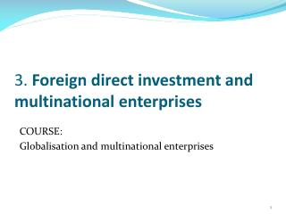 3.  Foreign direct investment and multinational enterprises