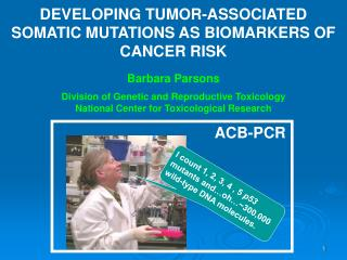 DEVELOPING TUMOR-ASSOCIATED SOMATIC MUTATIONS AS BIOMARKERS OF CANCER RISK