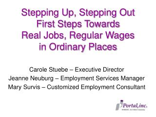 Stepping Up, Stepping Out First Steps Towards  Real Jobs, Regular Wages  in Ordinary Places