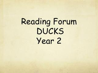 Reading Forum  DUCKS Year 2