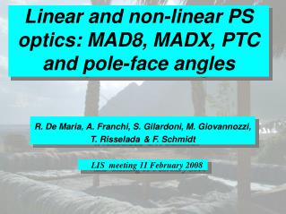 Linear and non-linear PS optics:  MAD8, MADX , PTC and pole-face angles