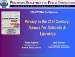 Privacy in the 21st Century:   Issues for Schools   Libraries
