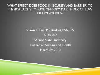 Shawn E. Kise, MS student, BSN, RN NUR 707 Wright State University College of Nursing and Health