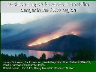 Decision support for  assessing wildfire danger  in  the  PNW region