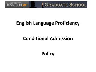 English Language Proficiency  Conditional Admission Policy